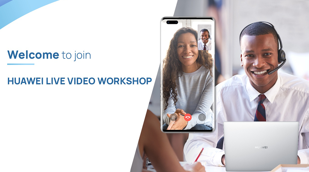 Welcome to HUAWEI LIVE VIDEO WORKSHOP