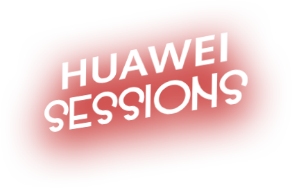 Huawei Sessions